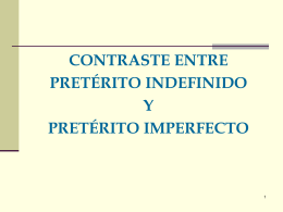 Pret. Imperfecto de Indicativo Pret. Indefinido de