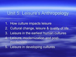 Unit 6: Leisure's Anthropology