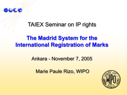 TAIEX Seminar on IP rights The Madrid System for the