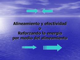 Alineamiento y efectividad o Reforzando la energia por