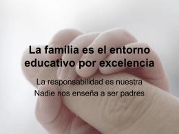 La familia es el entorno educativo por excelencia