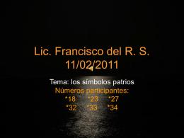 Lic. Francisco del R. S.
