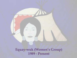 Equay-wuk (Women's Group)