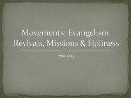 Movements: Evangelism, Revivals, Missions & Holiness