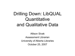 Drilling Down: LibQUAL Quantiative and Qualitative Data