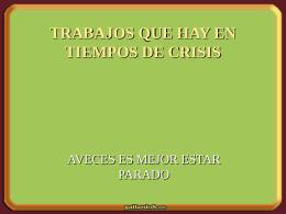 TRABAJOS QUE HAY EN TIEMPOS DE CRISIS