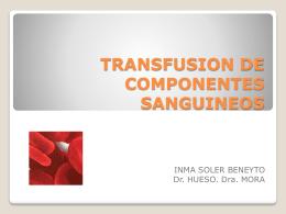TRASFUSION DE COMPONENTES SANGUINEOS