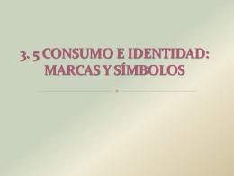 CONSUMO E IDENTIDAD, MARCAS Y SIMBOLOS