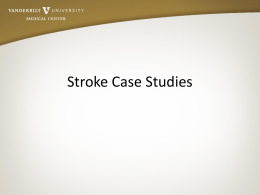 Stroke Case Studies - Vanderbilt University Medical …