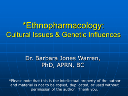 Ethnopharmacology: Cultural Issues & Genetic Influences