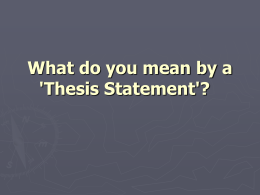 What do you mean by a 'Thesis Statement'?