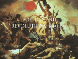 POLITICS AND REVOLUTIONS: 1815-1850