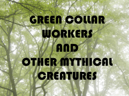 GREEN COLLAR WORKERS AND OTHER MYTHICAL …