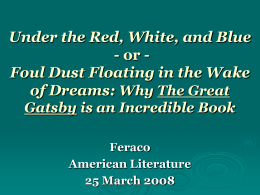 Foul Dust Floating in the Wake of Dreams: Why The Great