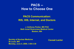 PACS -- How to Choose One
