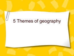 5 Themes of geography - San Jose Unified School District
