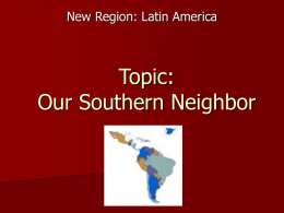 Topic: Our Southern Neighbor