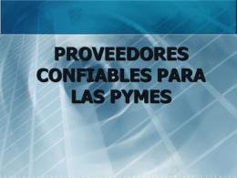 PROVEEDORES CONFIABLES PARA LAS PYMES