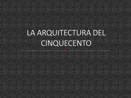 LA ARQUITECTURA DEL CINQUECENTO