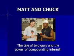 MATT AND CHUCK