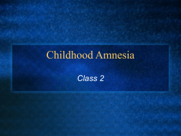 Childhood Amnesia - HomePage Server for UT Psychology