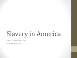 Slavery in America - Central Piedmont Community College
