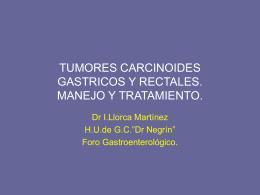 TUMORES CARCINOIDES GASTRICOS Y RECTALES. …
