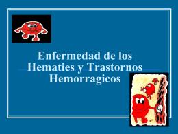 Enfermedad de los Hematies y Trastrnos Hemorragicos