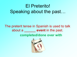 El Preterito! Speaking about the past…