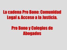 La cadena Pro Bono: Comunidad Legal & Acceso a la …