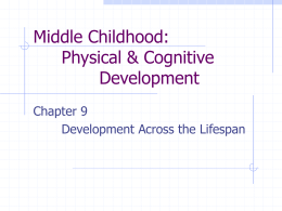 Middle Childhood: Physical & Cognitive Development