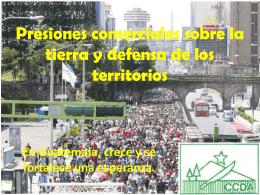 Marcos Globales, presiones comerciales sobre la tierra y