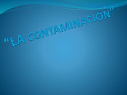 """LA CONTAMINACION"""""""