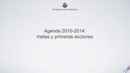 Agenda 2010-2014: metas y primeras acciones