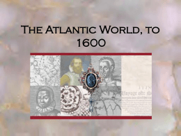 The Atlantic World, to 1600