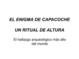 EL ENIGMA DE CAPACOCHE UN RITUAL DE ALTURA