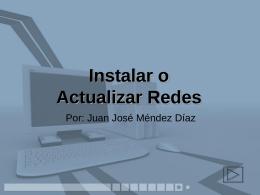 Instalar o Actualizar Redes
