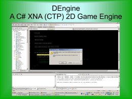 DEngine A C# XNA (CTP) 2D Game Engine