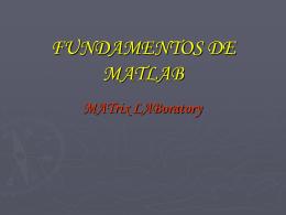 FUNDAMENTOS DE MATLAB - Centro de Ciencias de la