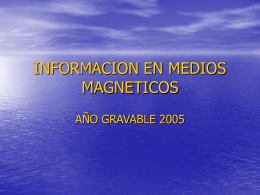 INFORMACION EN MEDIOS MAGNETICOS