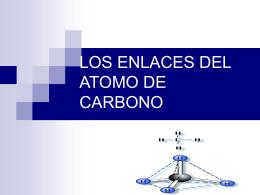LOS ENLACES DEL ATOMO DE CARBONO