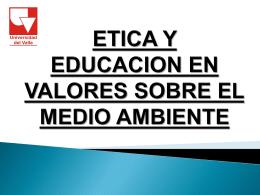 ETICA Y EDUCACION EN VALORES SOBRE EL MEDIO …
