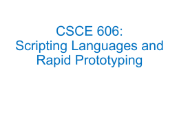 CSCE 606:Scripting Languages and Rapid Prototyping