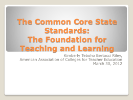 The Common Core State Standards: Foundation for …