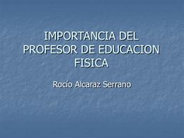 IMPORTANCIA DEL PROFESOR DE EDUCACION FISICA