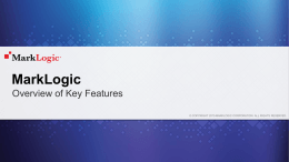 Feature Overview Deck, Including MarkLogic 8 Features