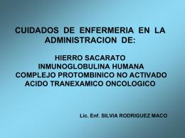 CUIDADOS DE ENFERMERIA EN LA ADMINISTRACION DE: …