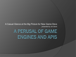 A Perusal of Game Engines and APIs