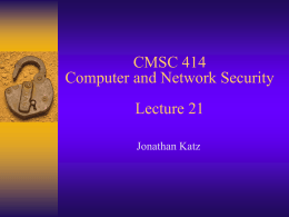 CMSC 414 Computer (and Network) Security