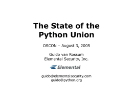 The State of the Python Union OSCON – August 3, 2005 …